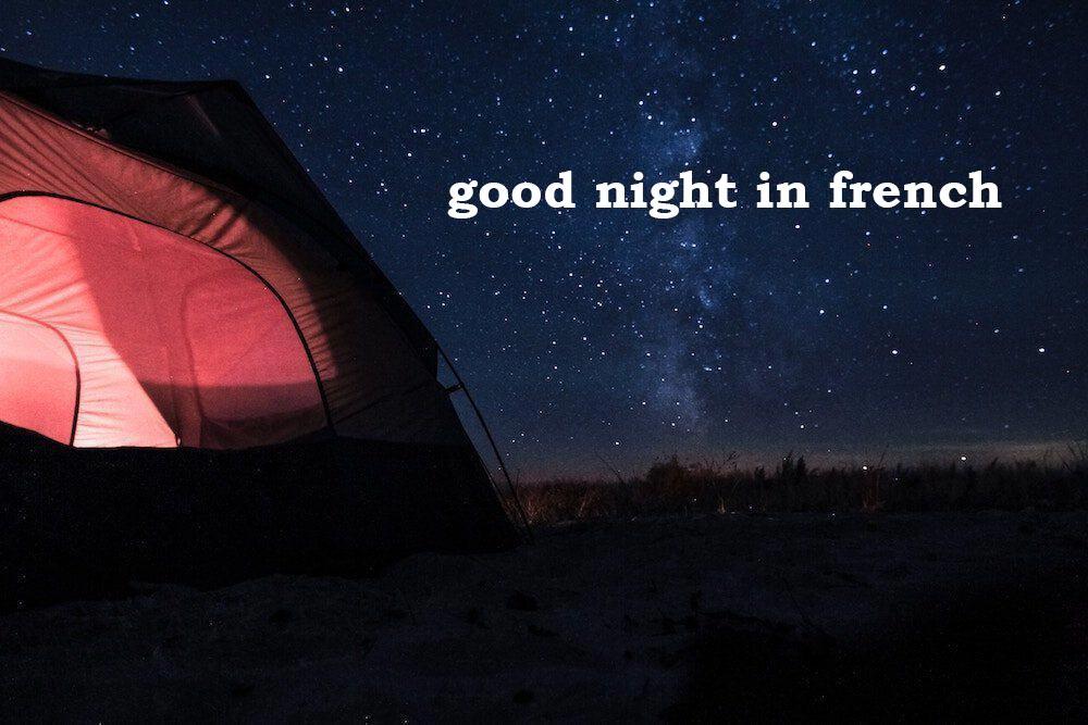 روش های شب بخیر گفتن به زبان فرانسوی